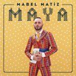 دانلود آلبوم Mabel Matiz به نام Maya