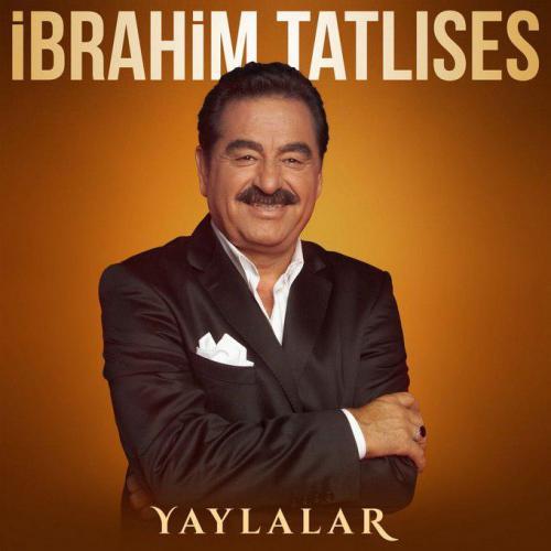 دانلود سینگل Ibrahim Tatlises به نام Yaylalar