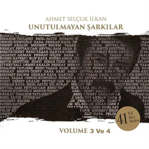 Ahmet-Selcuk-Ilkan-Unutulmayan-Sarkilar-Vol-3